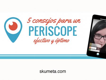 Infografía: 5 consejos para un Periscope efectivo y óptimo