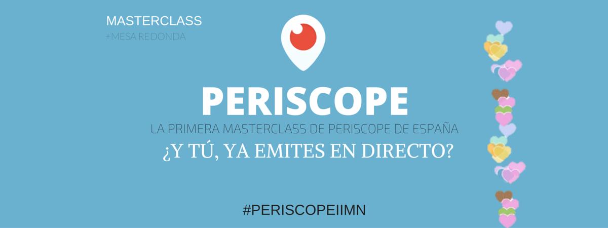 Masterclass: Periscope, ¿y tú, ya emites en directo?
