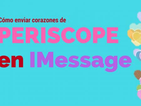 Cómo enviar corazones de Periscope vía iMessage con iOS10