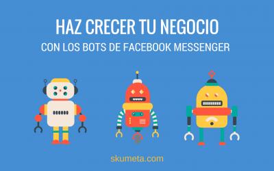 ¿Cómo puede un Bot de Facebook Messenger aumentar la visibilidad y ventas de tu negocio?